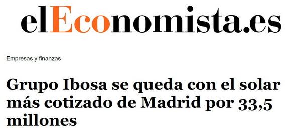 Grupo Ibosa se queda con el solar más cotizado de Madrid por 33.5 millones
